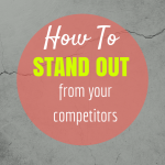 Post image for 3 ways to stand out from your competitors