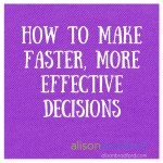 Post image for How to make faster, more effective decisions